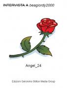 Angel_24 - INTERVISTA A beagiordy2000