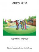 Topemma Topego - L'ARRIVO DI TEA