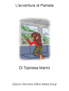 Di Topiresa Marmi - L'avventura di Pamela