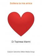 Di Topiresa Marmi - Solilena la mia amica