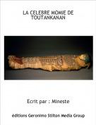 Ecrit par : Mineste - LA CELEBRE MOMIE DE TOUTANKANAN
