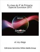 el rey diego - En clase de 4º de Primaria: Especial Euroraton 2015