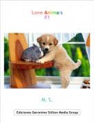 M. S. - Love Animals#1