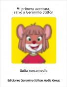 llulia roecomedia - Mi primera aventura,salvo a Geronimo Stilton