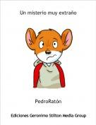 PedroRatón - Un misterio muy extraño