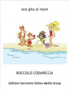 BOCCOLO CODARICCIA - una gita al mare