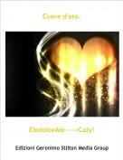 EledolceAle---->Caty! - Cuore d'oro.