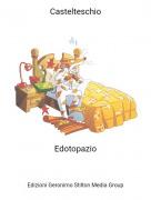 Edotopazio - Castelteschio