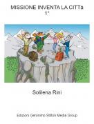 Solilena Rini - MISSIONE INVENTA LA CITTà1°