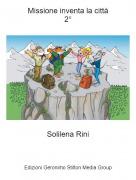 Solilena Rini - Missione inventa la città2°