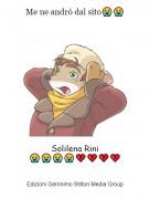 Solilena Rini😭😭😭😭💔💔💔💔 - Me ne andrò dal sito😭😭