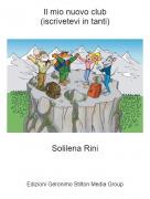 Solilena Rini - Il mio nuovo club(iscrivetevi in tanti)