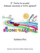 Solilena Rini - E' finita la scuola!Adesso vacanze a tutto spiano!!