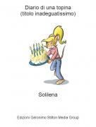 Solilena - Diario di una topina(titolo inadeguatissimo)