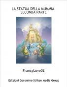 FrancyLove02 - LA STATUA DELLA MUMMIA-SECONDA PARTE