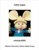 melody4000 - TOPO GIGIO