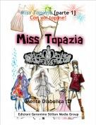 Mente Diabolica :D - Miss Topazia [parte 1]Con voi topine!
