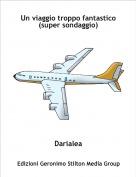 Darialea - Un viaggio troppo fantastico (super sondaggio)