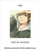 raton de chocolate - saga