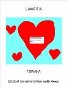 TOPIANA - L'AMICIZIA
