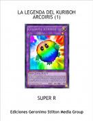 SUPER R - LA LEGENDA DEL KURIBOH ARCOIRIS (1)
