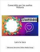 Lara la loca - Conocid@s por los sueñosHistoria