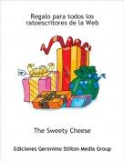 The Sweety Cheese - Regalo para todos los ratoescritores de la Web