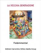 Fedemmental - LA VECCHIA GENERAZIONE