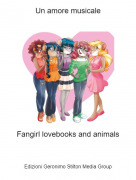 Fangirl lovebooks and animals - Un amore musicale
