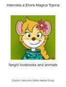 fangirl lovebooks and animals - Intervista a Elvira Magica Topina