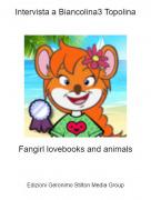 Fangirl lovebooks and animals - Intervista a Biancolina3 Topolina