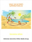 Geronimo stilton - UNAS VACACIONES SUPERRATONICAS