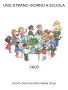 Vik00 - UNO STRANO GIORNO A SCUOLA