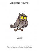 "Vik00 - MISSIONE ""GUFO"""
