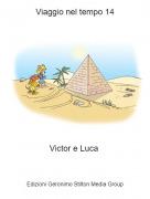 Victor e Luca - Viaggio nel tempo 14