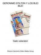 Gabi velaraton - GERONIMO STILTON Y LOS BLEI BLEI