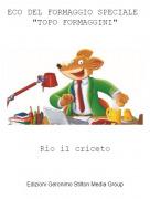 """Rio il criceto - ECO DEL FORMAGGIO SPECIALE """"TOPO FORMAGGINI"""""""