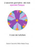 Il club dei tuttofare - 2 secondo giornalino del club speciale Pasqua