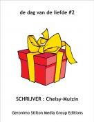 SCHRIJVER : Chelsy-Muizin - de dag van de liefde #2