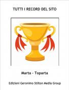 Marta - Toparta - TUTTI I RECORD DEL SITO