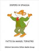 FATTO DA MANUEL TOPASTRO - DISPERSI IN SPIAGGIA