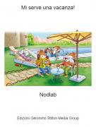 Nodlab - Mi serve una vacanza!