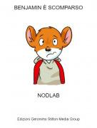 NODLAB - BENJAMIN È SCOMPARSO