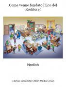 Nodlab - Come venne fondato l'Eco del Roditore!