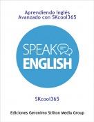 SKcool365 - Aprendiendo Inglés Avanzado con SKcool365