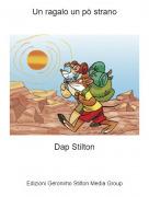 Dap Stilton - Un ragalo un pò strano