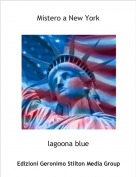 lagoona blue - Mistero a New York