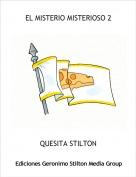 QUESITA STILTON - EL MISTERIO MISTERIOSO 2
