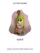 topifufi - Le mie scuse!