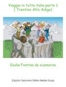 Giulia Fontina de scamorza - Viaggio in tutta italia parte 1( Trentino Alto Adige)